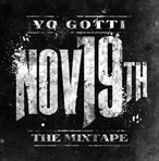 Yo Gotti Nov 19th The Mixtape