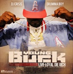 Young Buck Live Loyal, Die Rich