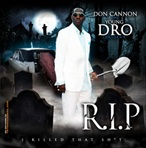 Young Dro & Don Cannon R.I.P. (I Killed That Sh*t)
