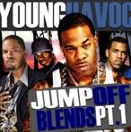 Young Havoc Jumpoff Blends Pt. 1