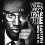 Don Cannon & Young Jeezy Trap Or Die II (By Any Means Necessary)