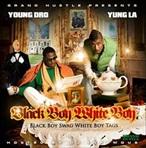 Young Dro & Young LA Black Boy Swag, White Boy Tags